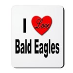 I Love Bald Eagles Mousepad