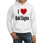 I Love Bald Eagles (Front) Hooded Sweatshirt