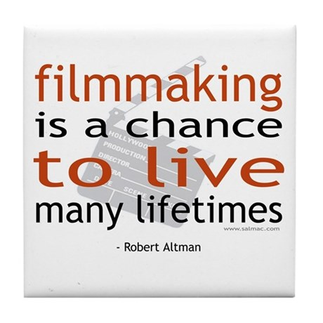"""Filmmaking is ..."" Tile Coaster"