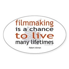 """Filmmaking is ..."" Oval Decal"