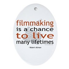"""Filmmaking is ..."" Oval Ornament"
