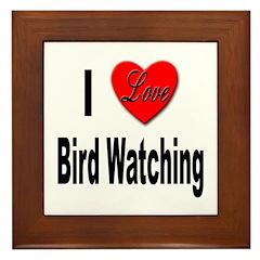 I Love Bird Watching Framed Tile