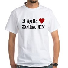 Hella Love Dallas Shirt