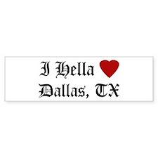Hella Love Dallas Bumper Bumper Sticker