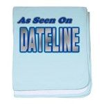As Seen on Dateline baby blanket