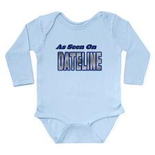 As Seen on Dateline Long Sleeve Infant Bodysuit