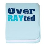 Over RAYted baby blanket