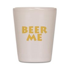 Beer Me Shot Glass