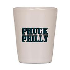 Phuck Philly 1 Shot Glass