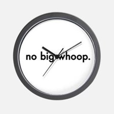 No Big Whoop Wall Clock