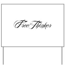 Freethinker Yard Sign