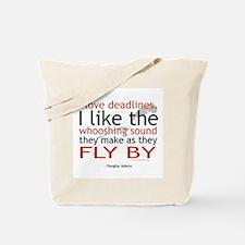 """I love deadlines ..."" Tote Bag"