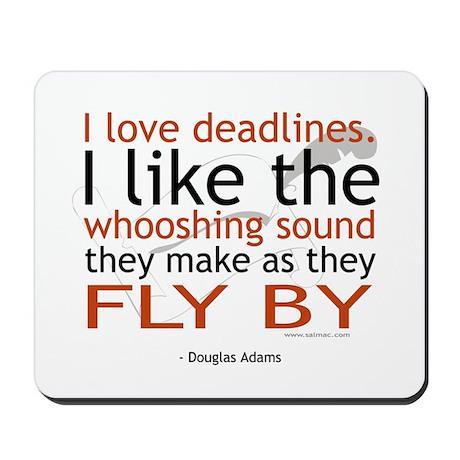 """I love deadlines ..."" Mousepad"