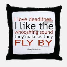 """I love deadlines ..."" Throw Pillow"