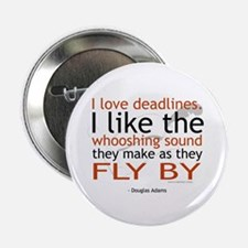 """I love deadlines ..."" Button"