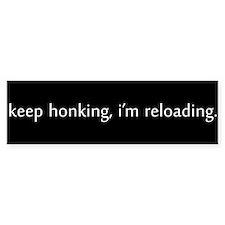 """keep . . . reloading"" Bumper Bumper Sticker"