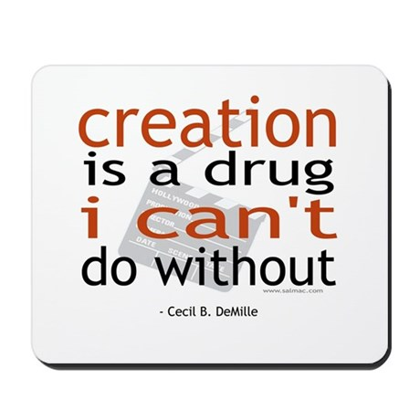 Creation is a drug Mousepad