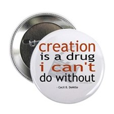 Creation is a drug Button