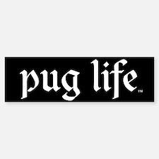 Pug Life Basic Bumper Bumper Sticker
