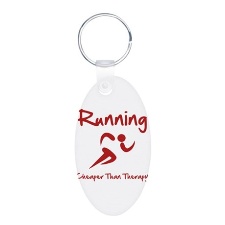 Running Cheaper Than Therapy! Aluminum Oval Keycha