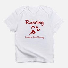 Running Cheaper Than Therapy! Infant T-Shirt