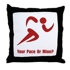 Your Pace Or Mine? Throw Pillow
