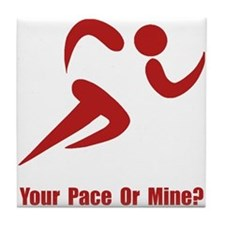 Your Pace Or Mine? Tile Coaster