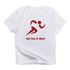 Your Pace Or Mine? Infant T-Shirt