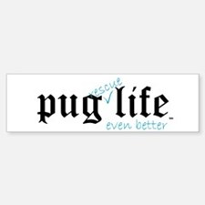 Pug Rescue Life Bumper Bumper Bumper Sticker