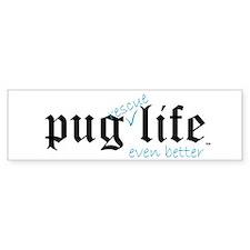 Pug Rescue Life Bumper Bumper Sticker