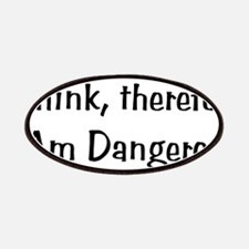 Think Therefore Dangerous Patches