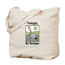 Dirt Worshipper Tote Bag