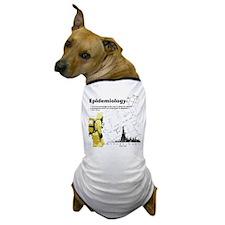 Epidemiology Inspirational Quote Dog T-Shirt