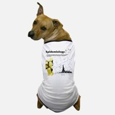 Epidemiology Inspirational Quote Dog T-Shirt