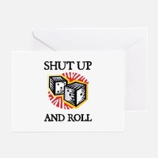 Shut Up and Roll Greeting Cards (Pk of 10)