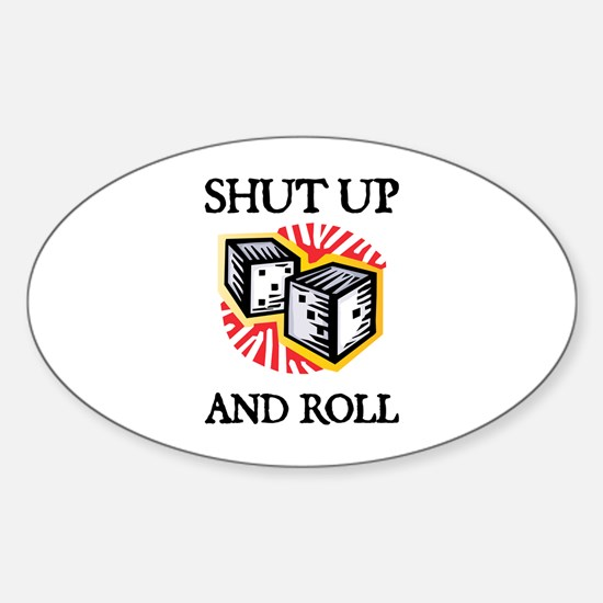 Shut Up and Roll Oval Decal