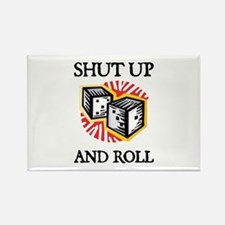 Shut Up and Roll Rectangle Magnet