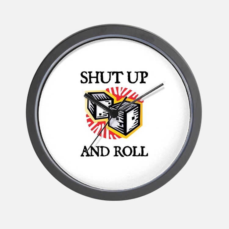 Shut Up and Roll Wall Clock