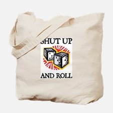 Shut Up and Roll Tote Bag