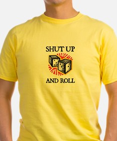 Shut Up and Roll T