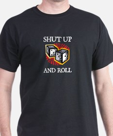 Shut Up and Roll Black T-Shirt
