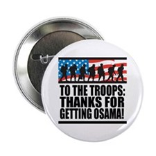"Troops Thanks for Getting Osama 2.25"" Button"