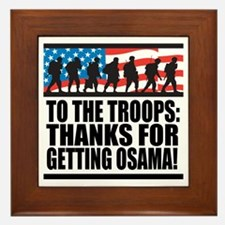 Troops Thanks for Getting Osama Framed Tile