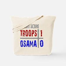 Troops 1 Osama 0 Tote Bag