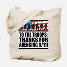 Troops Thanks for Avenging 9/11 Tote Bag