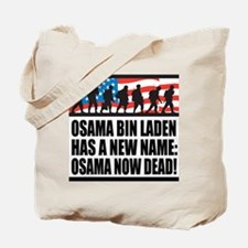 Osama Now Dead Tote Bag