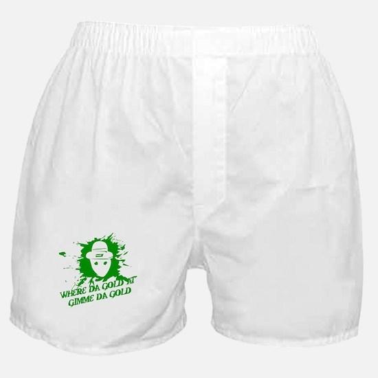 Where Da Gold At?  Gimme Da G Boxer Shorts