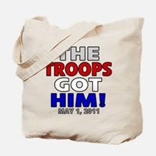 The Troops Got Him Tote Bag