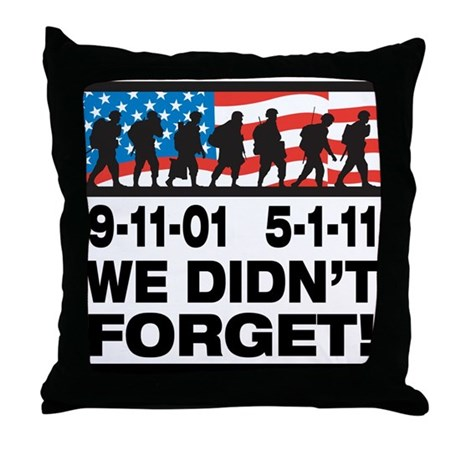 We Didn't Forget 9-11-01 Throw Pillow