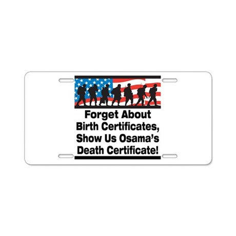 Show Us Osama's Death Certificate Aluminum License